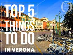 Top 5 things to do in Verona - Verona, Italy | Kiss From The World®