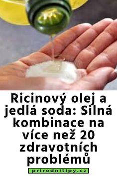 Ricinový olej a jedlá soda: Silná kombinace na více než 20 zdravotních problémů
