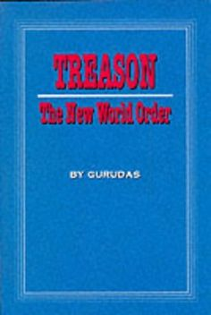 Treason: The New World Order by Gurudas,http://www.amazon.com/dp/0945946147/ref=cm_sw_r_pi_dp_rl3ttb0TSTZARSHM