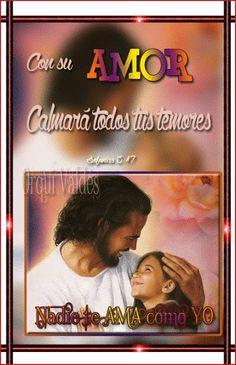 Cristo te AMA: Con su AMOR calmará todos tus temores.