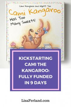Kickstarting Cami the Kangaroo—How one author reached in 9 days - Lisa Ferland Kangaroo, Crowd, Cami, The 100, Lisa, Author, Sweets, Reading, Baby Bjorn