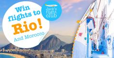 Win 2 Return Flights to Rio! Morocco Flights & Other Prizes Cheap Flight Deals, Traffic Congestion, Flight Club, Cheap Flights, Travel Scrapbook, Budget Travel, Morocco, Travel Inspiration, Places To Go