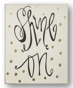 Loving this 'Shine On' Wall Sign on #zulily! #zulilyfinds