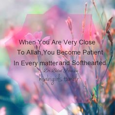 When you are very close to Allah