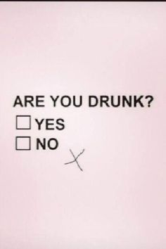are you drunk? Drunk Humor, Sarcasm Humor, Partying Hard, Typography Quotes, Some Quotes, Laughter, Funny Pictures, Funny Pics, Funny Quotes