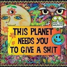Our Planet Earth Start With You. Our Planet, Save The Planet, Emo, Save Wildlife, Save Our Earth, Save Mother Earth, Mother Earth Quotes, Earth Day Quotes, Nature Quotes