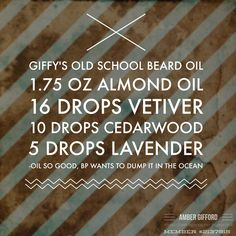 Giffy's Old School Beard Oil...too good not too try with some of the purest Young Living Oils!