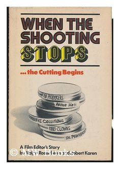 When the Shooting Stops... the Cutting Begins: A Film Editor's Story | awesome book title