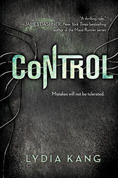 Control by Lydia Kang YA book by Omaha author (and doctor).  Human genetics and a whole lot of fun!