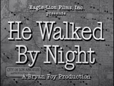 """He Walked by Night (1948) [Film Noir] [Thriller] """"He Walked By Night"""" (1948) - [78:55] (youtube.com)"""
