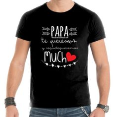 Papa te queremos - Camisetas Personalizadas Hombre Manga Corta Father Daughter Shirts, Fathers Day Shirts, Dad To Be Shirts, Funny Baby Shirts, Funny Shirt Sayings, Shirts With Sayings, Mom Style Fall, Funny Gifts For Dad, Baby Girl Photos