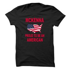 MCKENNA PROUD TO BE AN AMERICAN T-Shirts, Hoodies. Check Price Now ==► https://www.sunfrog.com//MCKENNA-PROUD-TO-BE-AN-AMERICAN.html?id=41382