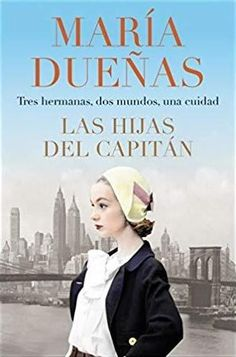 PDF Free The Captain's Daughters \ Las hijas del Capitan (Spanish edition) Author Maria Duenas Historical Romance, Historical Fiction, Got Books, Books To Read, British Press, Brief Encounter, Great Love Stories, Grace Kelly, Free Reading
