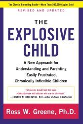 Parenting The Explosive Child by Dr. Ross W. Greene
