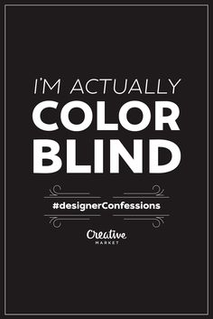 On the Creative Market Blog - Confessions of a Guilty Designer: 15 Bold Admissions
