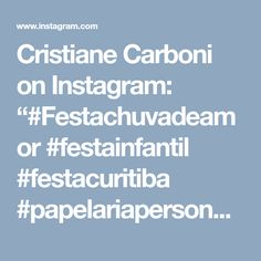 """Cristiane Carboni on Instagram: """"#Festachuvadeamor #festainfantil #festacuritiba #papelariapersonalizada #papelariacriativa #papelaria #design #designgrafico"""" • Instagram"""