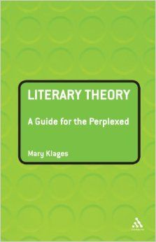 Literary Theory: A Guide for the Perplexed (Guides for the Perplexed): Mary Klages: 9780826490735: Amazon.com: Books