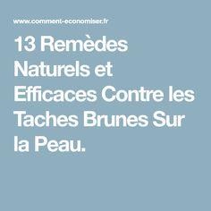 13 Remèdes Naturels et Efficaces Contre les Taches Brunes Sur la Peau.