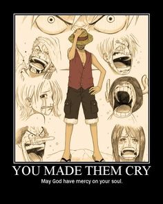 Don't make the Straw Hats cry.