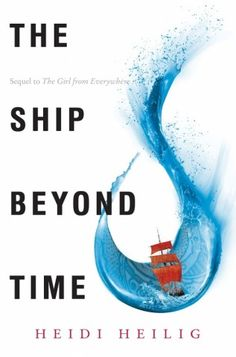 It's Live!! Cover Reveal: The Ship Beyond Time by Heidi Heilig + Giveaway (Intl) - The Official YABC Blog