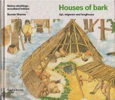 Houses of bark (Native Dwellings): Bonnie Shemie: 9780887762468: Amazon.com: Books