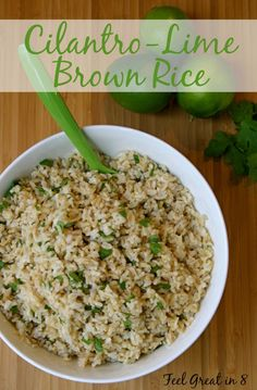 Cilantro Lime Rice - This quick, easy, healthy side dish goes great with chicken, pork, steak, or even grilled veggies! Feel Great in 8