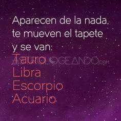 #Tauro #Libra #Escorpio #Acuario #Astrología #Zodiaco #Astrologeando Zodiac Sign Descriptions, Aquarius, Gemini, Signo Libra, Taurus Quotes, Horoscope, Zodiac Signs, It Hurts, Funny Memes