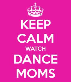 When my Boyfriend watches Dance Moms with me! :c) He's the best!!