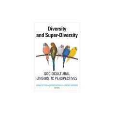 Diversity and Super-diversity : Sociocultural Linguistic Perspectives (Hardcover)