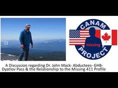 Missing 411& Dr. John Mack- GHB- Dyatlov Pass & the 411 Relevance - YouTube