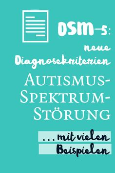DSM-5: Diagnosekriterien Autismus-Spektrum-Störung (ASS) Autism Education, Education Quotes, Social Stories, Aspergers, Educational Activities, In The Heights, Kindergarten, About Me Blog, Told You So