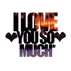 i love you so much love quotes girly quote lovequotes