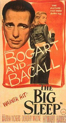 THE BIG SLEEP-1946:: Main Actors: Humphrey Bogart, Lauren Bacall Bogarts Character: Philip Marlowe