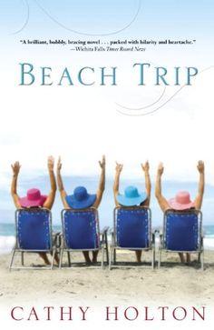 Beach Trip: A Novel - Kindle edition by Cathy Holton. Literature & Fiction Kindle eBooks @ Amazon.com.