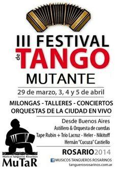 III FESTIVAL DE TANGO MUTANTE. DEL 03 AL 05 DE ABRIL ROSARIO VIBRA AL RITMO DEL 2X4