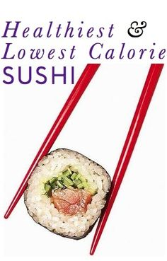 Dietitian's advice on what to order at a sushi restaurant (healthiest, lowest calorie options): http://www.chickrx.com/questions/what-are-the-healthiest-sushi-options-healthy-and-low-calorie-would-be-great