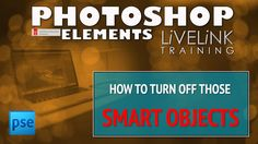 Photoshop Elements15  Beginners Tutorial: How to Turn Off Smart Objects