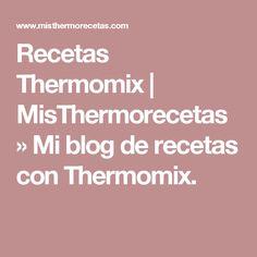 Recetas Thermomix   MisThermorecetas » Mi blog de recetas con Thermomix.
