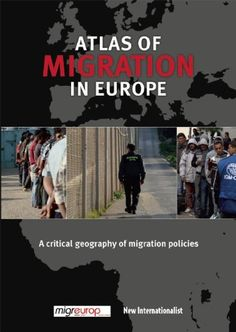 The Atlas of Migration in Europe: A Critical Geography of Migration Policies von Olivier Clochard