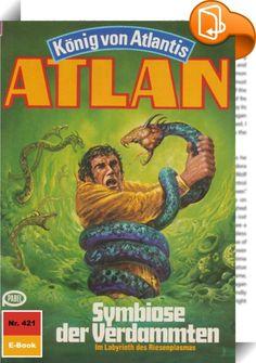 Atlan 421: Symbiose der Verdammten (Heftroman)    :  Als Atlantis-Pthor, der durch die Dimensionen fliegende Kontinent, die Peripherie der Schwarzen Galaxis erreicht - also den Ausgangsort all der Schrecken, die der Dimensionsfahrstuhl in unbekanntem Auftrag über viele Sternenvölker gebracht hat -, ergreift Atlan, der neue Herrscher von Atlantis, die Flucht nach vorn. Nicht gewillt, untätig auf die Dinge zu warten, die nun zwangsläufig auf Pthor zukommen werden, fliegt er zusammen mit ...