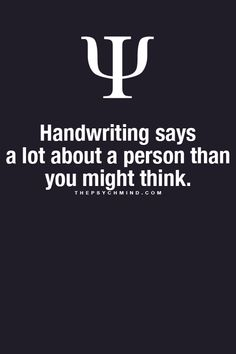 handwriting says a lot about a person than you might think.
