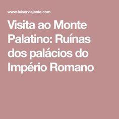 Visita ao Monte Palatino: Ruínas dos palácios do Império Romano