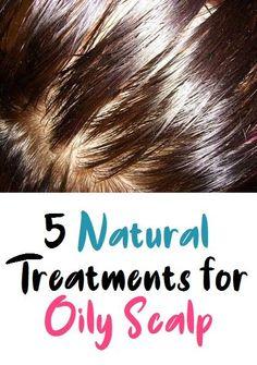 5 Natural Treatments for Oily Scalp Oily Hair Remedies, Natural Remedies, Oily Scalp Treatment, Bouncy Hair, Greasy Hair Hairstyles, Curly Hair Tips, Hair Scalp, Smooth Hair, Hair Oil