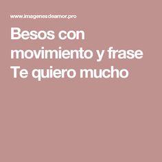 Besos con movimiento y frase Te quiero mucho