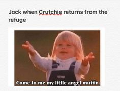 Me when Crutchie returns from the refuge