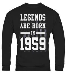 Legends Born In 1959 Birthday Gift For 58 Years Old - Limited Edition  Funny august woman T-shirt, Best august woman T-shirt