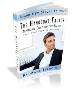 The Handsome Factor: Appearance Transformation System Weight Training Programs, Body Makeover, Actions Speak Louder Than Words, Marriage Relationship, Bad Breath, Public Speaking, Transformation Body, Self Confidence, Stress Management