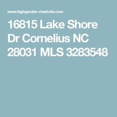 16815 Lake Shore Dr Cornelius NC 28031 MLS 3283548