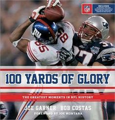 """The Super Bowl: 10 football books to gear you up for the big game - """"100 Yards of Glory: The Greatest Moments in NFL History,"""" by Joe Garner and Bob Costas - CSMonitor.com"""