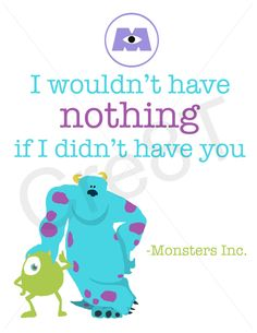 """Disney """"Monsters Inc."""" Movie Quote Print by Cre8T on Etsy https://www.etsy.com/listing/189942004/disney-monsters-inc-movie-quote-print"""